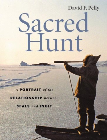 9781550548853: Sacred Hunt: A Portrait of the Relationship Between Seals and Inuit