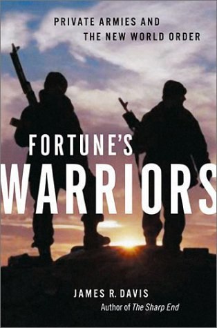 9781550548884: Fortune's Warriors: Private Armies and the New World Order