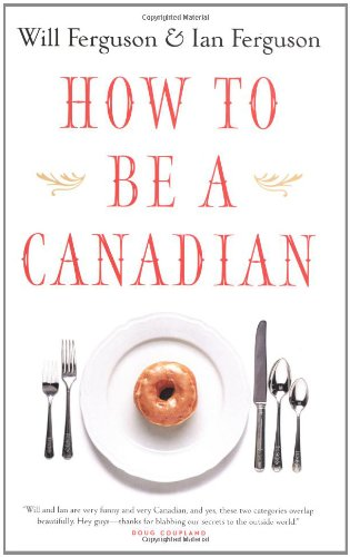 9781550548914: How to Be a Canadian