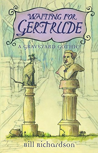 9781550548921: Waiting for Gertrude: A graveyard gothic