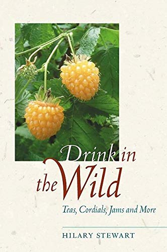 9781550548945: Drink in the Wild: Teas, Cordials, Jams and More