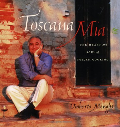9781550549096: Toscana Mia: The Heart and Soul of Tuscan Cooking