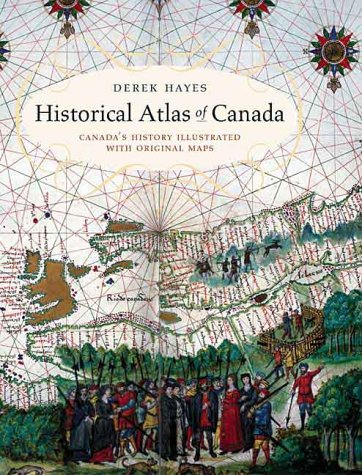 Historical Atlas of Canada: D. Hayes