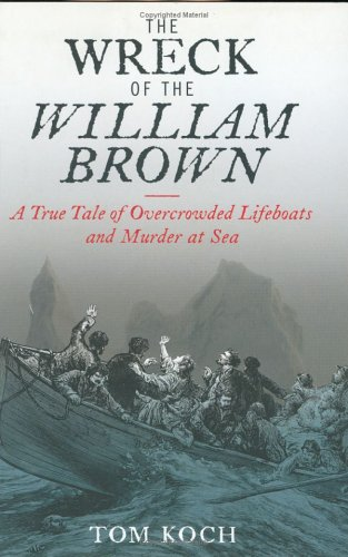 9781550549362: The Wreck of the William Brown: A True Tale of Overcrowded Lifeboats and Murder at Sea