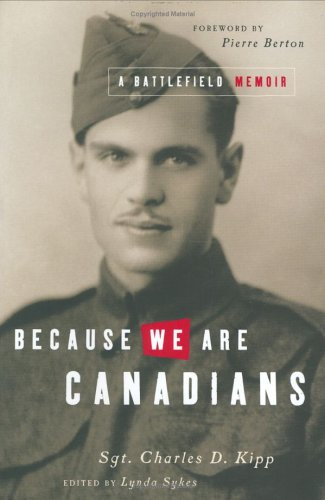 9781550549553: BECAUSE WE ARE CANADIANS. A Battlefield Memoir