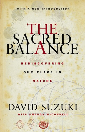 9781550549638: The Sacred Balance: Rediscovering Our Place in Nature
