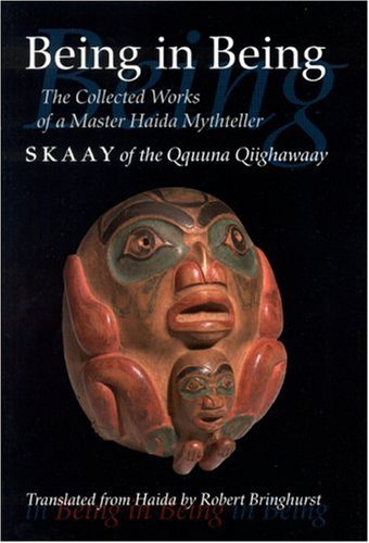 9781550549713: Being in Being : The Collected Works of Skaay of the Qquuna Qiighawaay