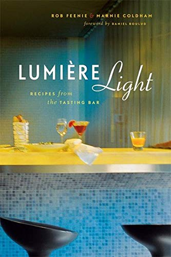 Lumiere Light: Recipes from the Tasting Bar (Inscribed By authors)