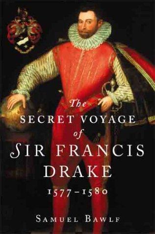 9781550549775: The Secret Voyage of Sir Francis Drake 1577-1580