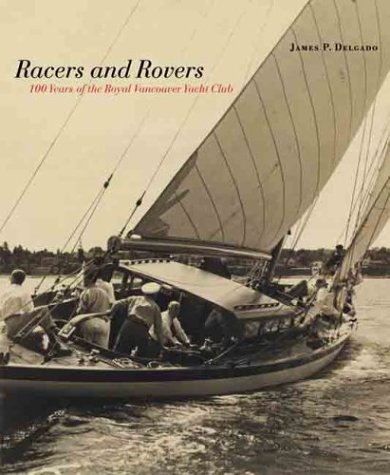 Racers and Rovers: 100 Years of the: James P. Delgado