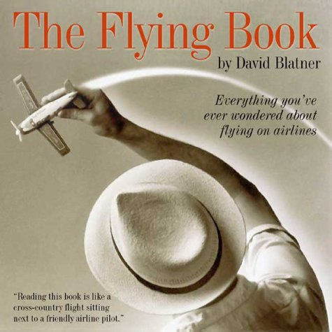 9781550549928: The Flying Book: Everything You've Ever Wondered about Flying on Airplanes