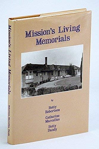 Mission's Living Memorials: Robertson, Betty; Marcellus, Catherine; Dandy, Betty