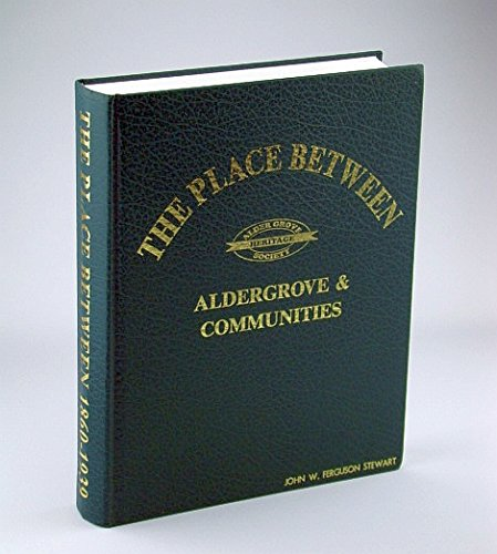 The Place Between: Aldergrove & Communities Volume 1