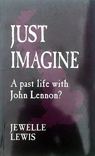 Just Imagine : A Past Life with: Lewis, Jewel
