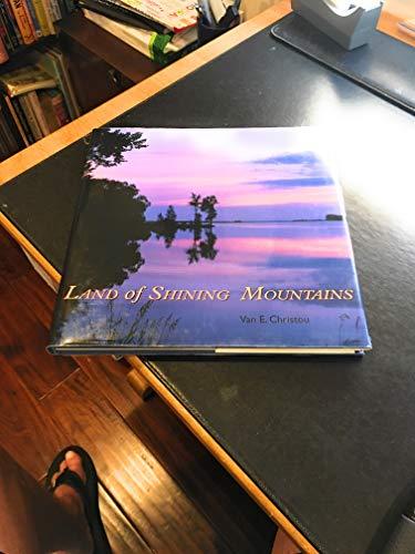 Land of Shining Mountains: Christou, Van E.;