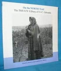 9781550566574: On the North Trail: The Treaty 8 Diary of O.C. Edwards (Historical Society of Alberta (Series), V. 12.)