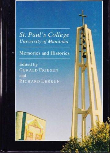 St. Paul's College, University of Manitoba: Memories: Gerald Friesen