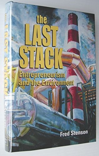 The Last Stack: Entrepreneurism and the Environment
