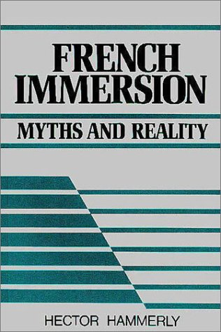 French Immersion: Myths and Reality: Hammerly, Hector