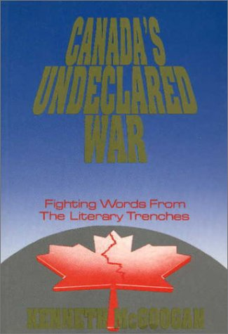 9781550590326: Canada's Undeclared War: Fighting Words from the Literary Trenches