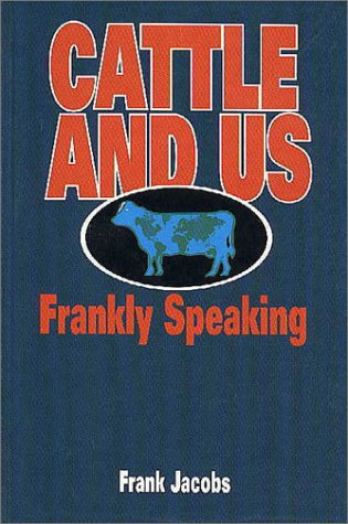 9781550590715: Cattle and Us, Frankly Speaking (Or, Cattle Come in Five Sexes)