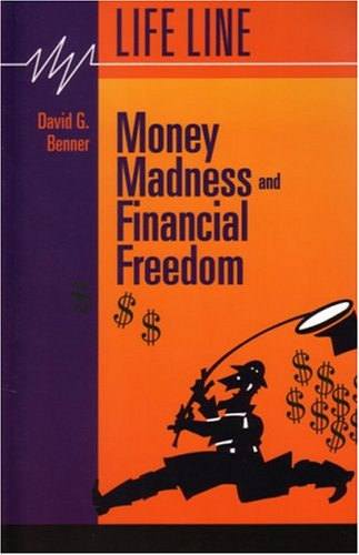 Money Madness & Financial Freedom (Life Line Ser.)) (155059138X) by David G. Benner