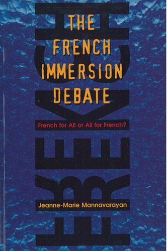 The French Immersion Debate: French for All: Mannavarayan, Jeanne-Marie