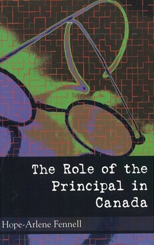 The Role of the Principal in Canada: Fennell, Hope-Arlene