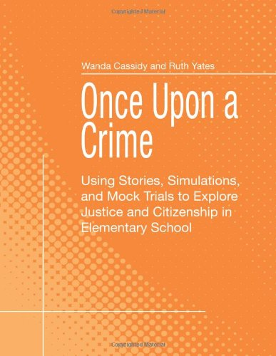 9781550592986: Once Upon A Crime: Using Stories, Simulations, and Mock Trials to Explore Justice and Citizenship in Elementary School