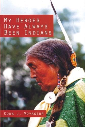 9781550593877: My Heroes Have Always Been Indians