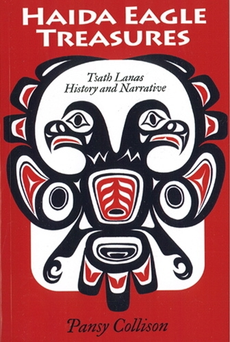9781550593884: Haida Eagle Treasures: Tsath Lanas History and Narrative