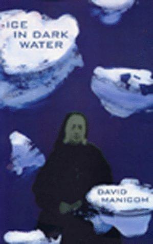 Ice in Dark Water: Manicom, David