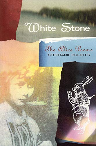 White Stone : The Alice Poems (Signal: Stephanie Bolster