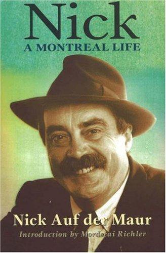 Nick: A Montreal Life: Nick Auf Der Maur: Auf Der Maur, Nick