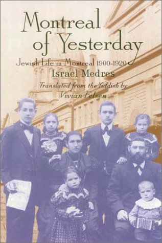 9781550651331: Montreal of Yesterday: Jewish Life in Montreal 1900-1920 (Mighty Wheels Series)
