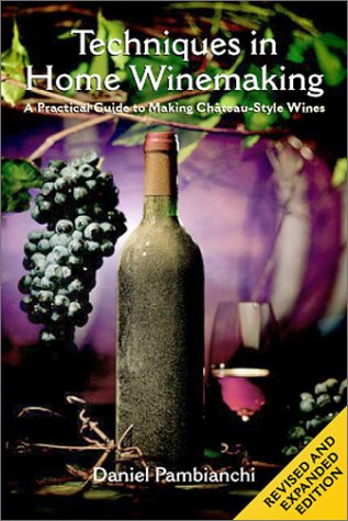 9781550651577: Techniques in Home Winemaking: A Practical Guide to Making Chateau-Style Wines