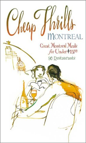 9781550651652: Cheap Thrills Montreal: Great Montreal Meals for Under $15 (Cheap Thrills series)