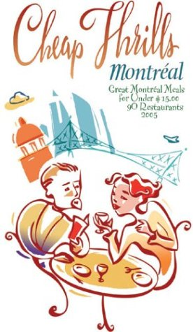 Cheap Thrills Montreal: Great Montreal Meals for Under $15 (Cheap Thrills series): Marrelli, Nancy,...