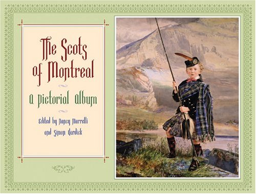 The Scots Of Montreal: A Pictorial Album