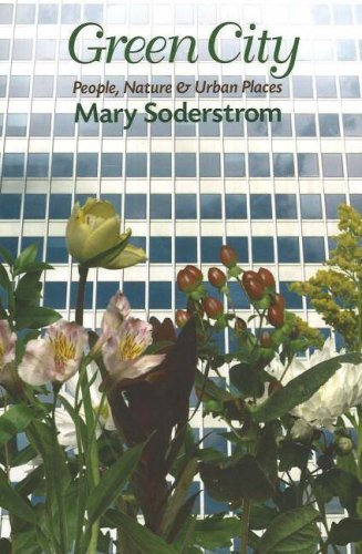 Green City: People, Nature, & Urban Places: Soderstrom, Mary