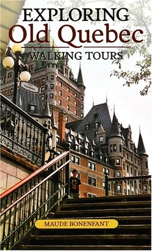 9781550652260: Exploring Old Quebec: Walking Tours of the Historic City