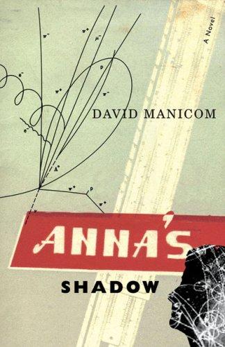 Anna's Shadow: A Novel: Manicom, David
