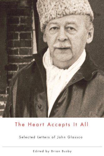 9781550653403: The Heart Accepts It All: Selected Letters of John Glassco
