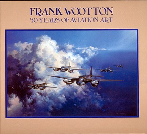 9781550680737: Frank Wootton: 50 Years of Aviation Art