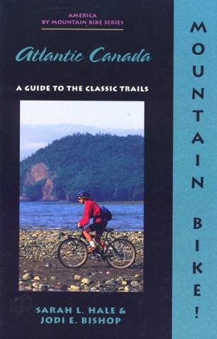 9781550680966: Mountain Bike! Atlantic Canada (America by Mountain Bike - Menasha Ridge)