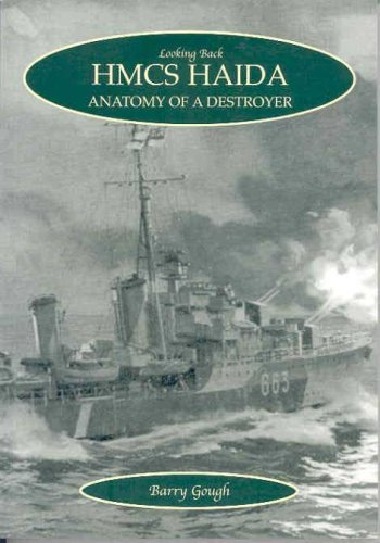 9781550689587: HMCS Haida: Anatomy of a Destroyer (Looking Back)