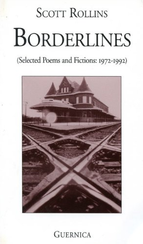 Borderlines: Selected Poems and Fictions 1972-1992 (Essential Poets): Scott Rollins