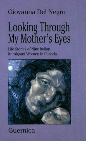 Looking Through My Mother's Eyes : Life: Giovanna Del Negro