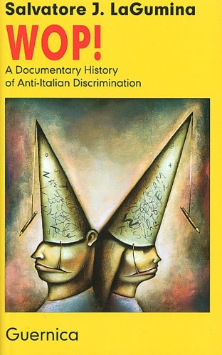9781550710472: WOP!: A Documentary History of Anti-Italian Discrimination