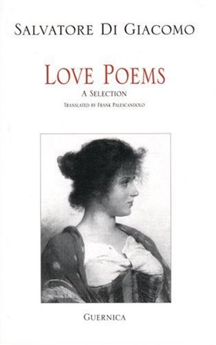 Love Poems (Essential Poets Series 79) (Essential: Di Giacomo, Salvatore
